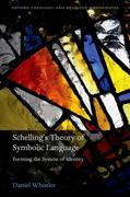 Schelling's Theory of Symbolic Language: Forming the System of Identity