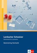 Lambacher Schweizer. Sekundarstufe II. Basistraining. Themenband Stochastik. Arbeitsheft plus Lösungen