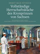 Vollständige Herrschaftsküche des Kronprinzen von Sachsen