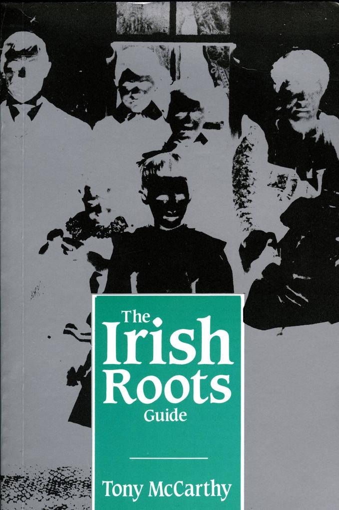 The Irish Roots Guide als eBook Download von To...
