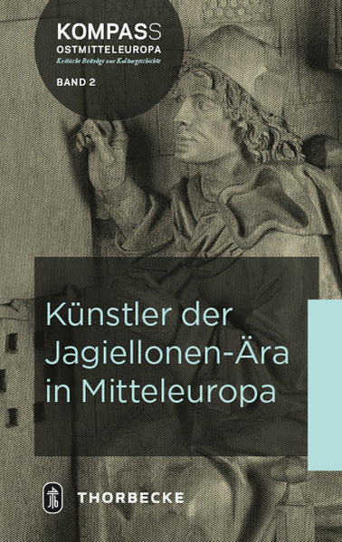 Künstler der Jagiellonen-Ära in Mitteleuropa al...