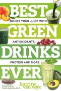 Best Green Drinks Ever: Boost Your Juice with Antioxidants, Protein and More