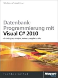 Datenbank-Programmierung mit Visual C# 2010 als...