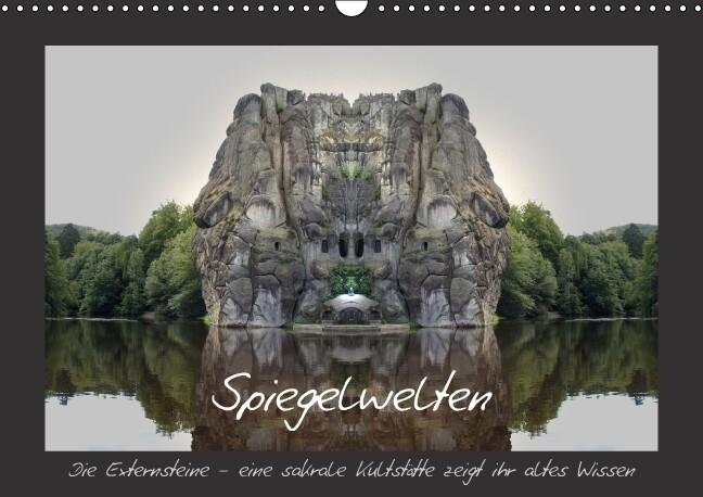 Spiegelwelten - die Externsteine (Wandkalender ...