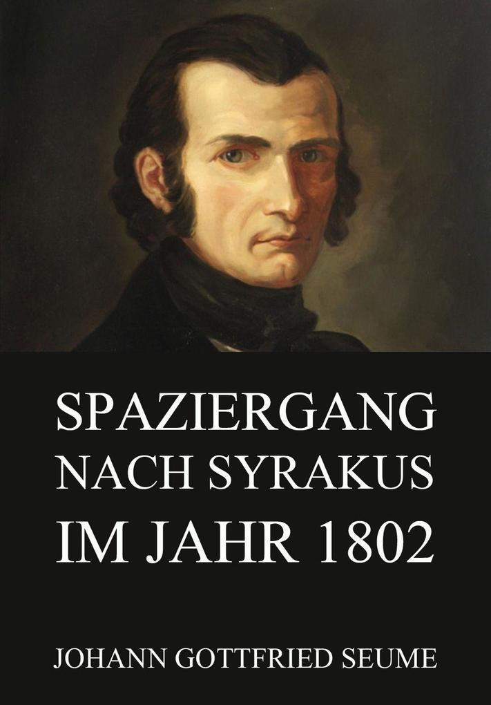 Spaziergang nach Syrakus im Jahre 1802 als eBook