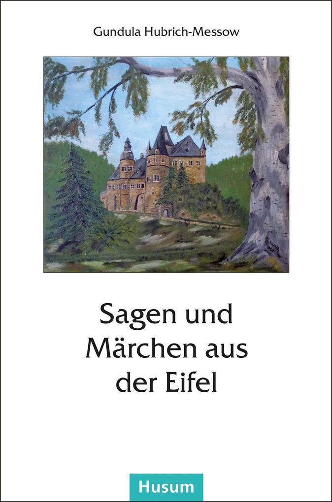 Sagen und Märchen aus der Eifel als Buch von