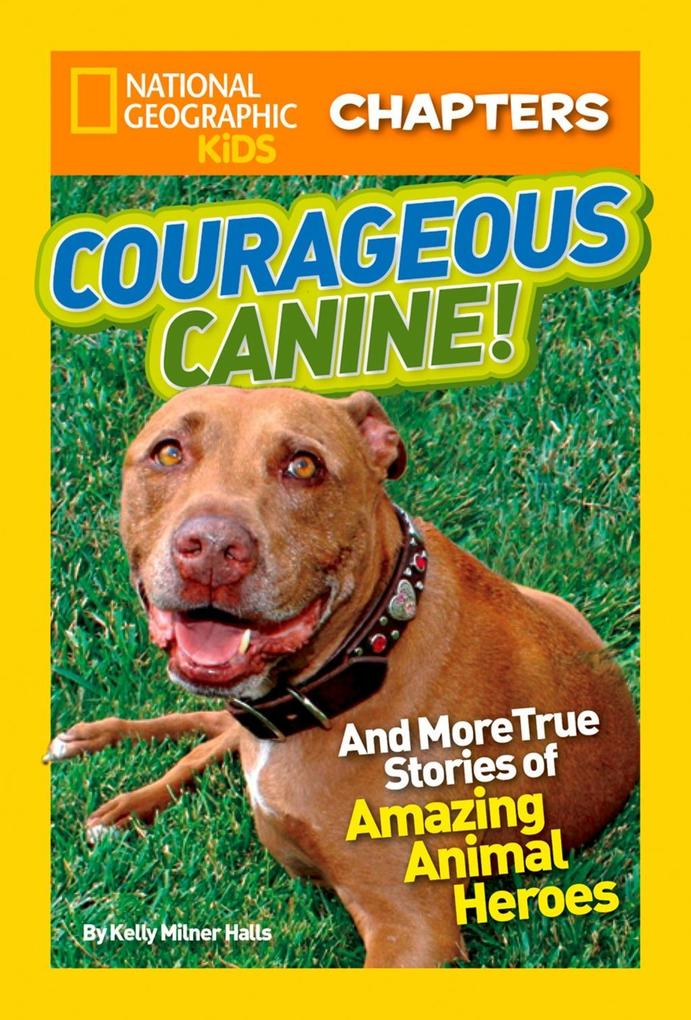 National Geographic Kids Chapters: Courageous Canine als eBook epub