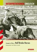 Interpretationen - Englisch Jeanette Walls: Half Broke Horses