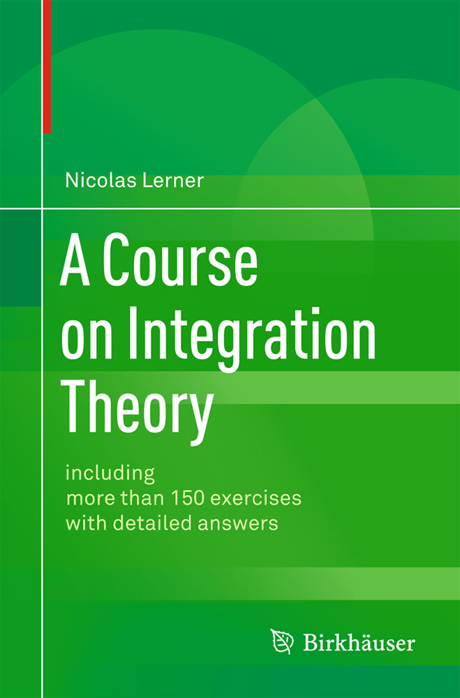 A Course on Integration Theory als Buch von Nic...