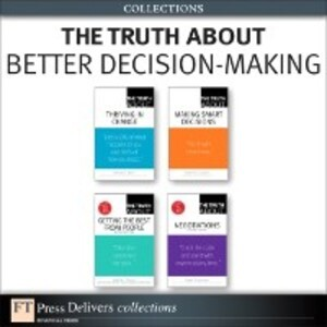 Truth About Better Decision-Making (Collection)...