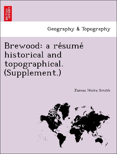 Brewood: a re'sume' historical and topographical. (Supplement.) als Taschenbuch