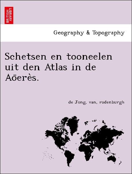 Schetsen en tooneelen uit den Atlas in de Ao'ere`s. als Taschenbuch