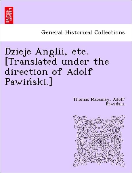 Dzieje Anglii, etc. [Translated under the direction of Adolf Pawin'ski.] als Taschenbuch