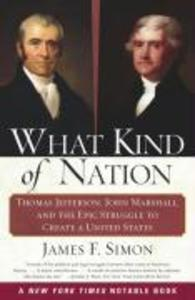 What Kind of Nation: Thomas Jefferson, John Marshall, and the Epic Struggle to Create a United States als Taschenbuch