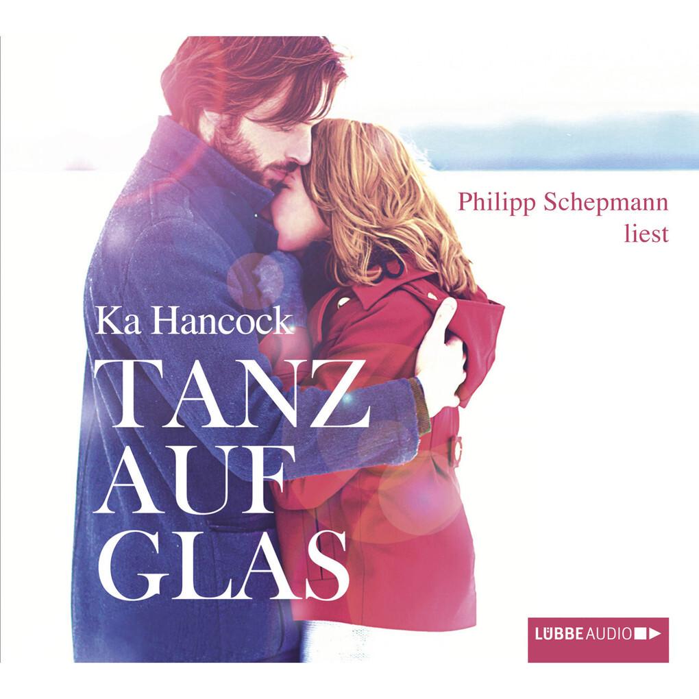 Tanz auf Glas als Hörbuch Download von Ka Hancock