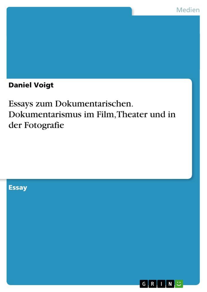 Essays zum Dokumentarischen. Dokumentarismus im...
