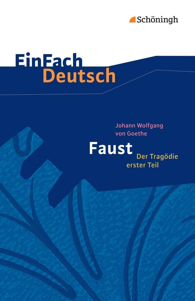 Faust - Der Tragödie erster Teil. EinFach Deutsch Textausgaben als Taschenbuch