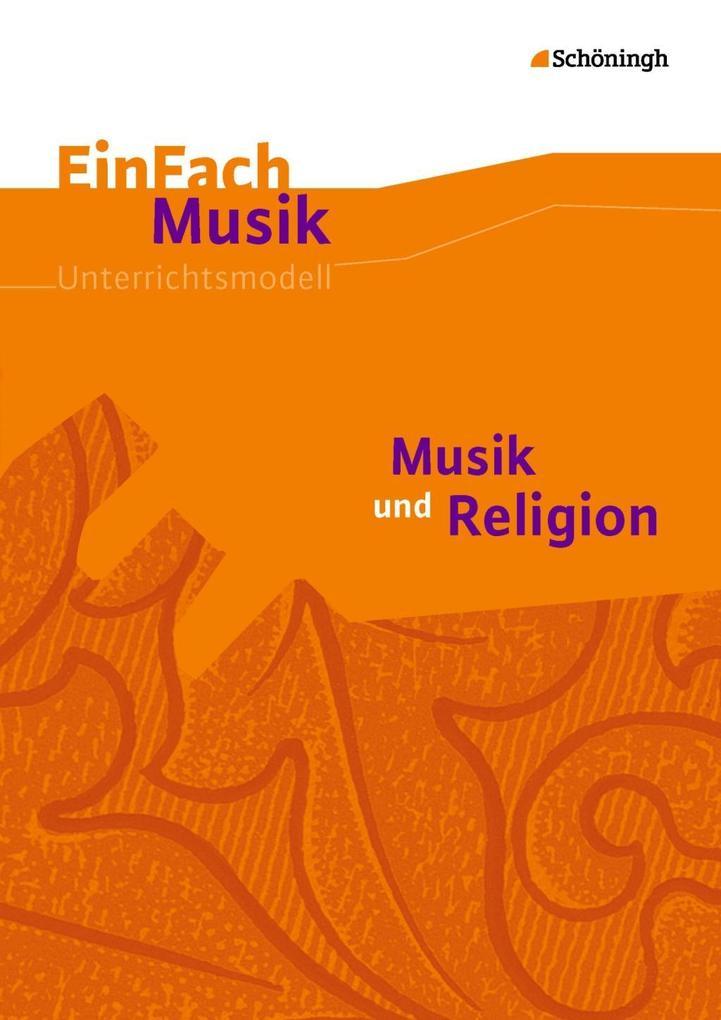 Musik und Religion. Einfach Musik als Buch von ...