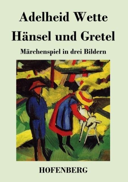 Hänsel und Gretel als Buch von Adelheid Wette