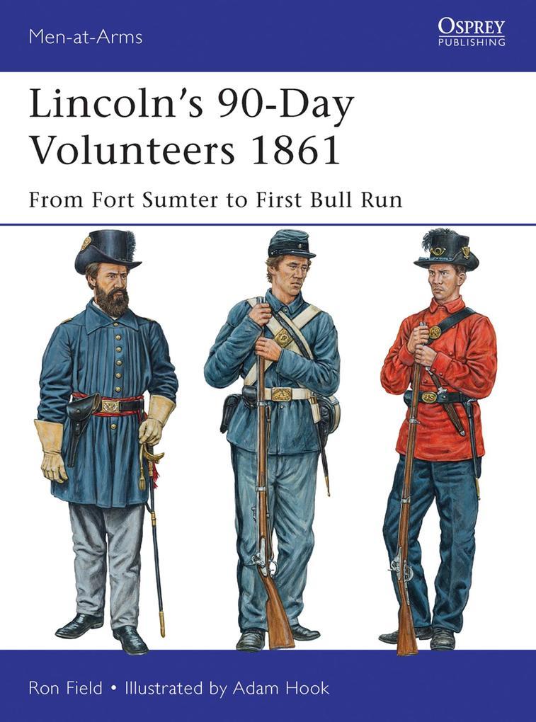 Lincoln's 90-Day Volunteers 1861 als eBook epub