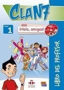 Clan 7 con ¡Hola, amigos! Libro profesor