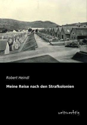 Meine Reise nach den Strafkolonien als Buch von...