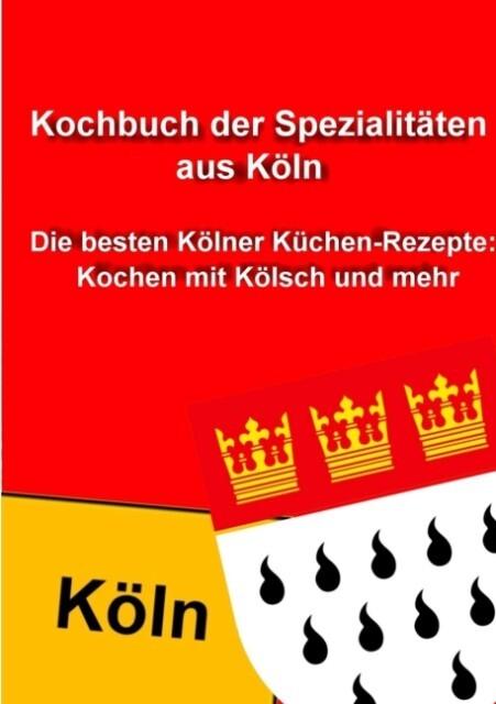 Kochbuch der Spezialitäten aus Köln als eBook D...