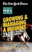 Growing & Managing a Business: 25 Keys to Building Your Company