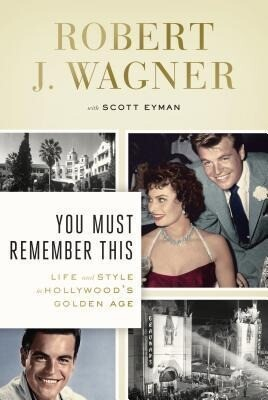 You Must Remember This: Life and Style in Hollywood's Golden Age als Buch (gebunden)