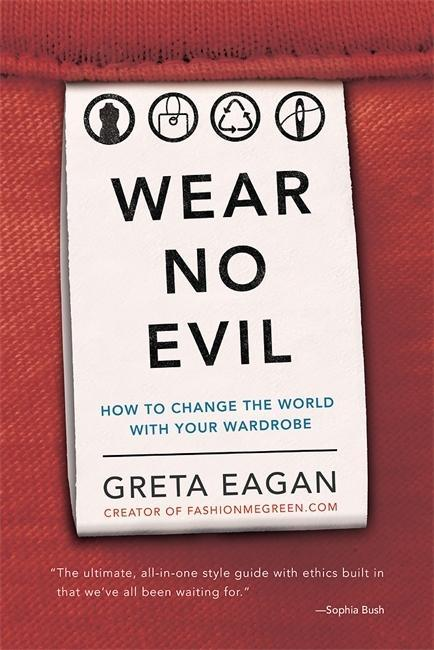 Wear No Evil: How to Change the World with Your Wardrobe als Buch (gebunden)