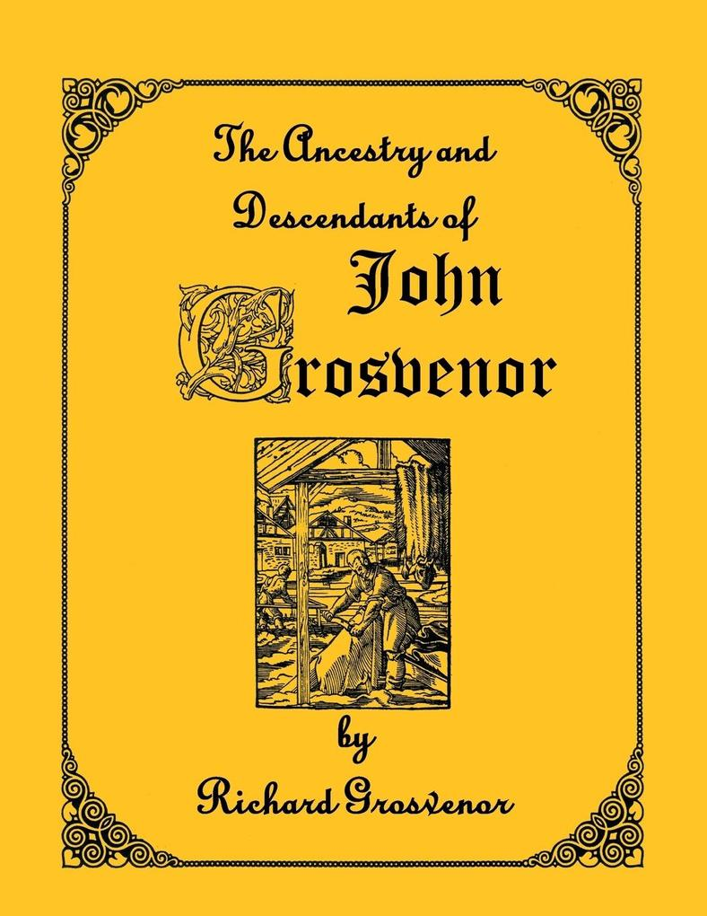 The Ancestory & Descendants of John Grosvenor of Roxbury, Massachusetts als Taschenbuch