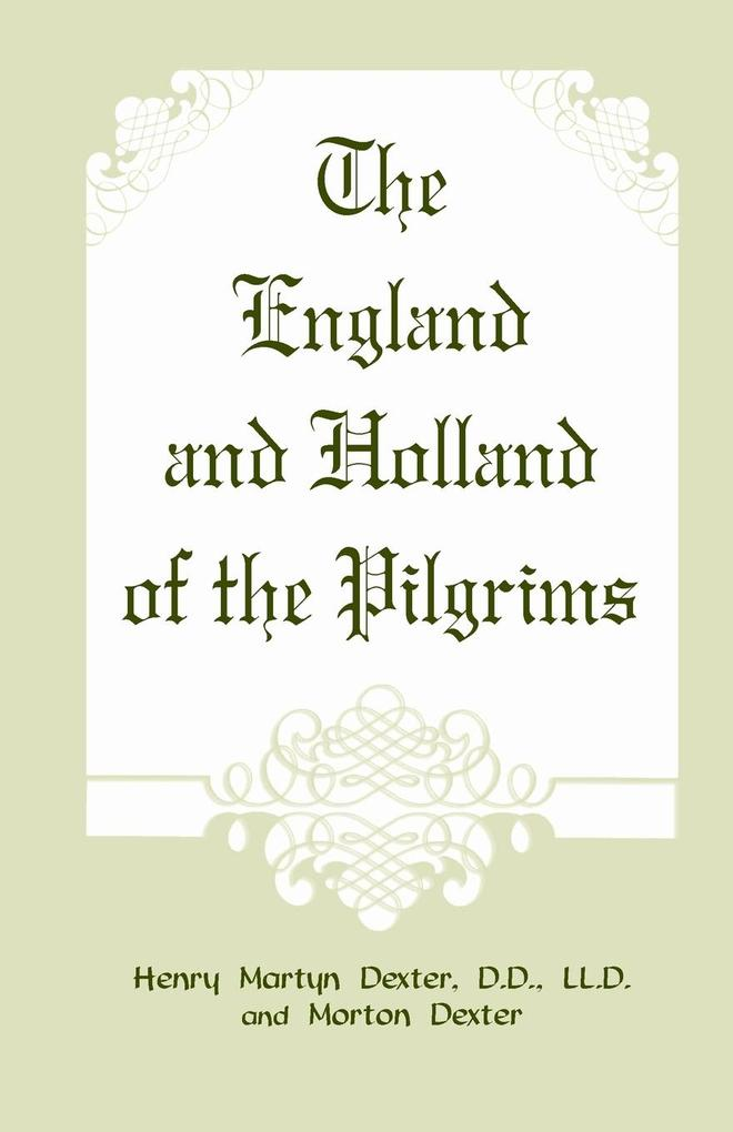 The England and Holland of the Pilgrims als Taschenbuch
