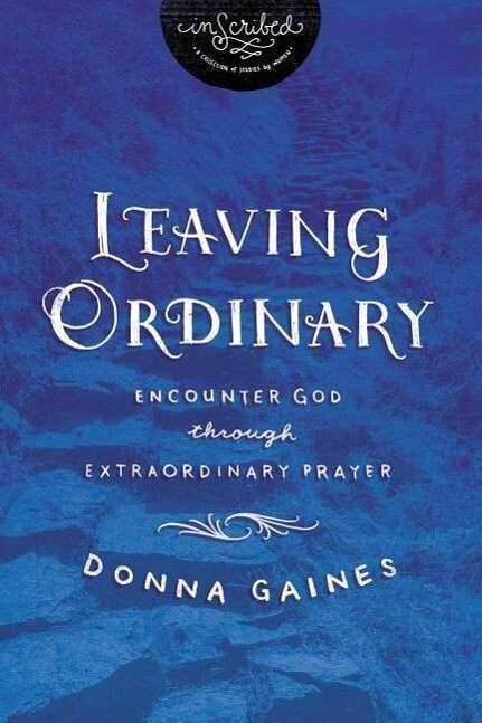 Leaving Ordinary: Encounter God Through Extraordinary Prayer als Taschenbuch