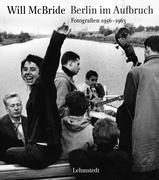 Berlin im Aufbruch. Fotografien 1956-1963