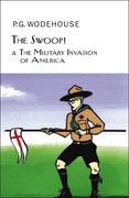 The Swoop! & the Military Invasion of America: Or, How Clarence Saved England