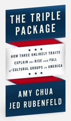The Triple Package: How Three Unlikely Traits Explain the Rise and Fall of Cultural Groups in America als Buch (gebunden)