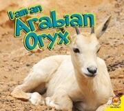 I Am an Arabian Oryx
