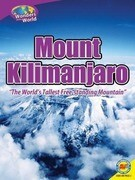 Mount Kilimanjaro: The World's Tallest Free-Standing Mountain