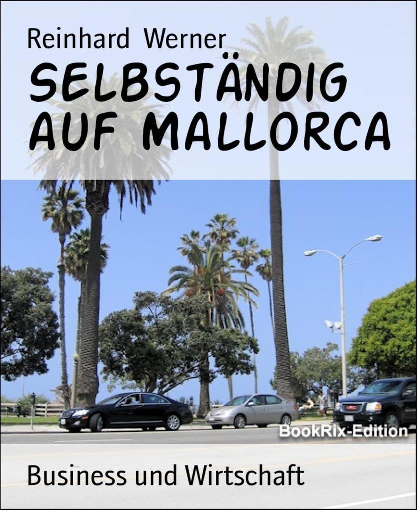 Selbständig auf Mallorca als eBook Download von Reinhard Werner - Reinhard Werner