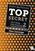 Top Secret. Die neue Generation 02. Die Intrige