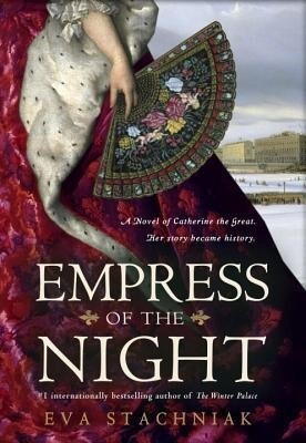 Empress of the Night: A Novel of Catherine the Great als Buch (gebunden)