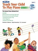 Alfred's Teach Your Child to Play Piano, Book 2: The Easiest Piano Method Ever! [With CD (Audio)]