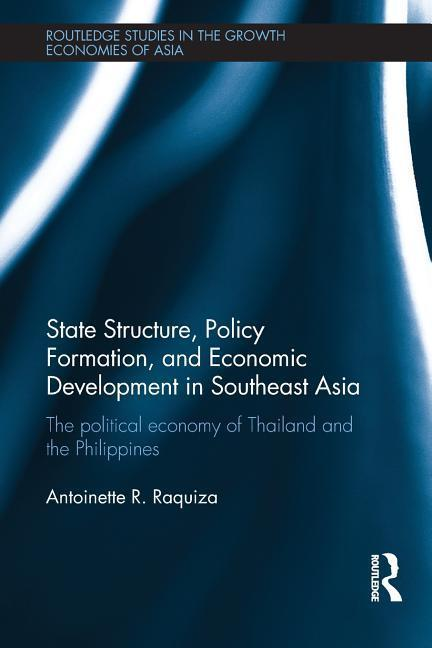 State Structure, Policy Formation, and Economic Development in Southeast Asia als Taschenbuch