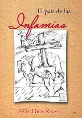 El Pais de Las Infamias als Buch (gebunden)