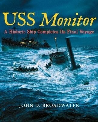 USS Monitor: A Historic Ship Completes Its Final Voyage als Taschenbuch