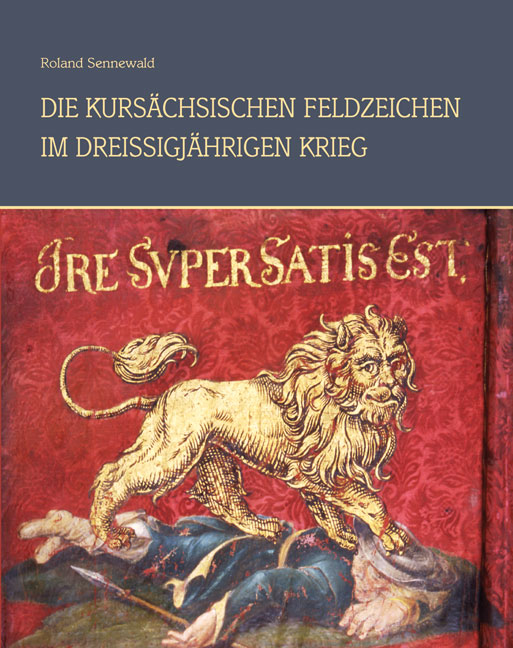 Die kursächsischen Feldzeichen im Dreißigjährig...