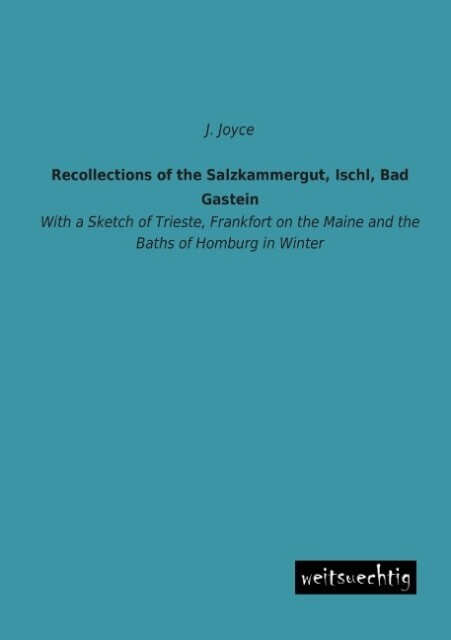 Recollections of the Salzkammergut, Ischl, Bad ...