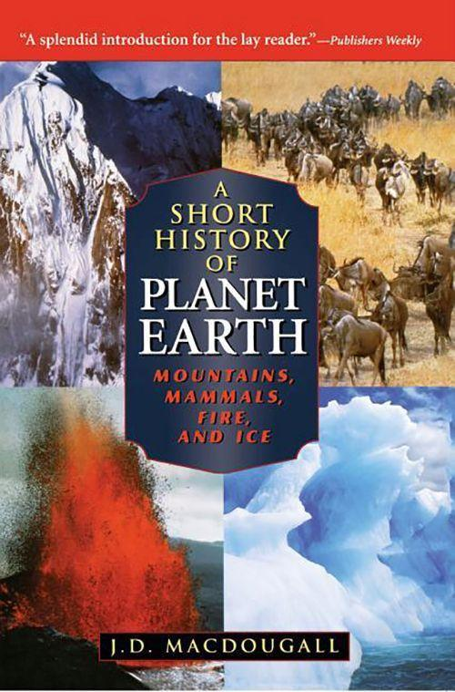 A Short History of Planet Earth: Mountains, Mammals, Fire, and Ice als Taschenbuch