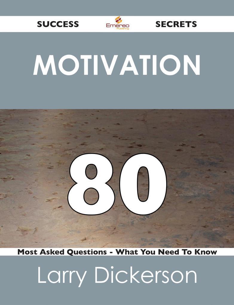Motivation 80 Success Secrets - 80 Most Asked Q...