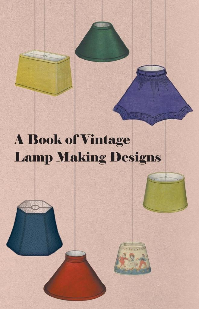 A Book of Vintage Lamp Making Designs als Tasch...